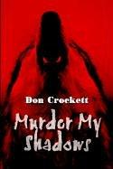 Cover of: Murder My Shadows