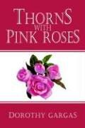 Cover of: Thorns With Pink Roses