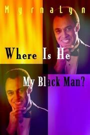 Cover of: Where Is He My Black Man?