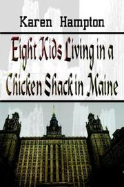Cover of: Eight Kids Living In A Chicken Shack In Maine