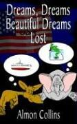 Cover of: Dreams, Dreams Beautiful Dreams Lost