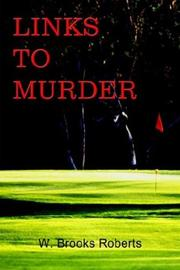 Cover of: Links to Murder | W. Brooks Roberts
