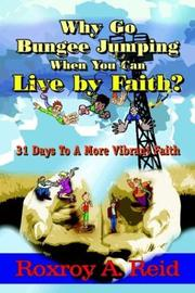 Cover of: Why Go Bungee Jumping When You Can Live by Faith?
