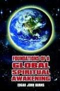 Cover of: FOUNDATIONS OF A GLOBAL SPIRITUAL AWAKENING