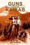 Cover of: Guns Along the Kaibab