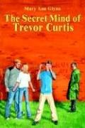 Cover of: The Secret Mind of Trevor Curtis