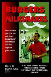 Cover of: Burgers and Milkshakes: A Pathway Toward Improved Fitness