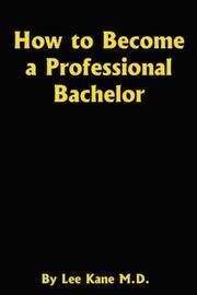 Cover of: How to Become a Professional Bachelor | Lee Kane