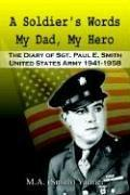 Cover of: A Soldier's Words My Dad, My Hero