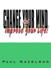 Cover of: Change Your Mind And Improve Your Life!