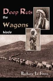 Cover of: Deep Ruts the Wagons Made