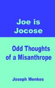 Cover of: Joe Is Jocose Odd Thoughts of a Misanthrope | Joseph Menkes