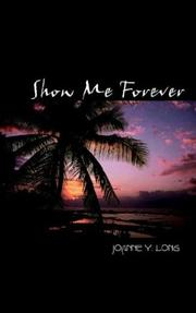 Cover of: Show Me Forever | Joanne Y. Long