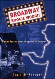 Cover of: Broadway boogie woogie: Damon Runyon and the Making of New York City Culture