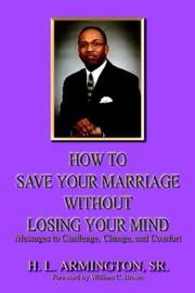Cover of: How To Save Your Marriage Without Losing Your Mind