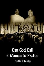 Cover of: Can God Call a Woman to Pastor | Franklin E. Rutledge