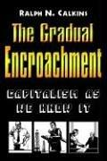 Cover of: The Gradual Encroachment