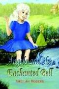 Cover of: Angela and the Enchanted Bell