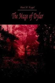 The Mage of Dylar by Paul H. Kogel