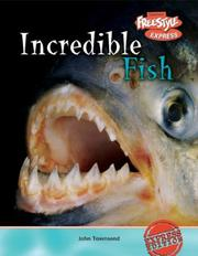 Incredible Fish (Townsend, John, Incredible Creatures.)