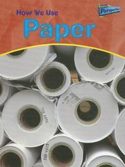 Cover of: How We Use Paper (Perspectives, Using Materials)