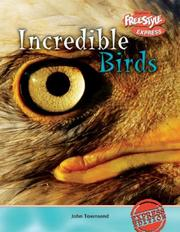 Cover of: Incredible Birds (Incredible Creatures/Freestyle Express) | John Townsend