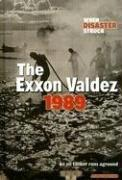 Cover of: When disaster struck: the Exxon Valdez 1989