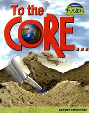 Cover of: To the Core!: Earth's Structure (Raintree Fusion: Earth Science)