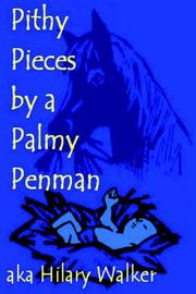 Cover of: Pithy Pieces by a Palmy Penman | Hilary Walker