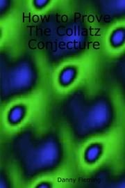 Cover of: How to Prove The Collatz Conjecture