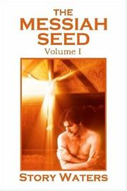 Cover of: The Messiah Seed, Vol. I | Story Waters