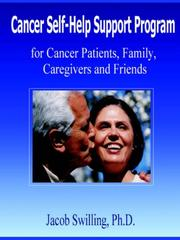 Cover of: Cancer Self-Help Support Program for Cancer Patients, Family, Care Givers and Friends | Jacob Swilling