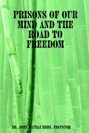 Cover of: Prisons of Our Mind and the Road to Freedom