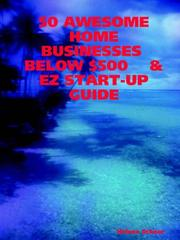 Cover of: 50 AWESOME HOME BUSINESSES BELOW $500 & EZ START-UP GUIDE
