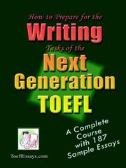 Cover of: How to Prepare for the Writing Tasks of the Next Generation TOEFL - A Complete Course with 187 Sample Essays