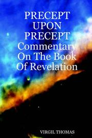 Cover of: PRECEPT UPON PRECEPT Commentary On The Book Of Revelation