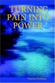 Cover of: TURNING PAIN INTO POWER