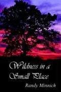 Cover of: Wildness in a Small Place