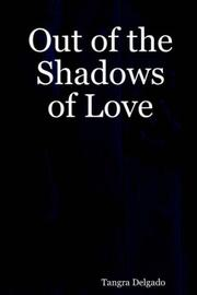 Cover of: Out of the Shadows of Love