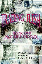 Cover of: TRADING FLESH-BOOK ONE...NOT LIKE PHOENIX