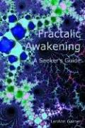 Cover of: Fractalic Awakening - A Seeker's Guide