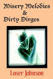 Cover of: Misery Melodies & Dirty Dirges