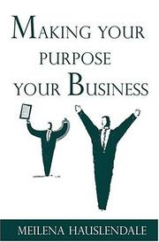 Cover of: Making Your Purpose Your Business | Meilena Hauslendale