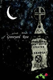 Cover of: Graveyard Rose | Rachael Defibaugh y Chavez