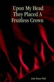 Cover of: Upon My Head They Placed A Fruitless Crown