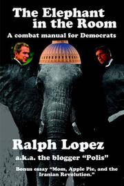 Cover of: The Elephant in the Room; A Combat Manual for Democrats