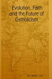 Cover of: Evolution, Faith and the Future of Catholicism