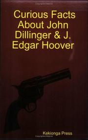 Cover of: Curious Facts About John Dillinger & J. Edgar Hoover