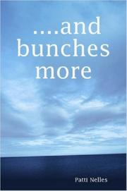 Cover of: ....and bunches more | Patti Nelles