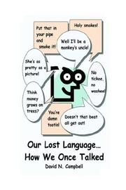 Cover of: Our Lost Language...how We Once Talked